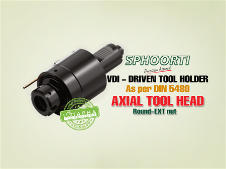 SPHOORTI | DRIVEN TOOL HOLDER | AXIAL TOOL HEAD-ROUND | EXT NUT
